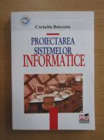 Anticariat: Cornelia Botezatu - Proiectarea sistemelor informatice