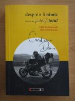 Cristina Dinu - Despre a fi nimic pentru a putea fi totul