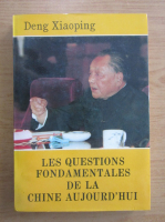 Anticariat: Deng Xiaoping - Les questions fondamentales de la Chine aujourd'hui