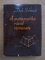 Anticariat: Dirk J. Struik - A matematika rovid tortenete