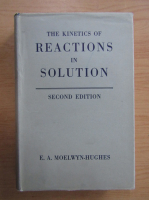 Anticariat: E. A. Moelwyn Hughes - The kinetics of reactions in solution