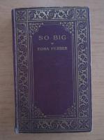 Anticariat: Edna Ferber - So big