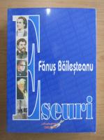 Anticariat: Fanus Bailesteanu - Eseuri