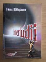 Anticariat: Fanus Bailesteanu - Interludii