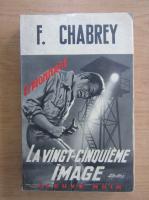 Anticariat: Francois Chabrey - La vingt-cinquieme image