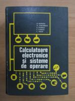 Anticariat: Gheorghe Dodescu - Calculatoare electronice si sisteme de operare