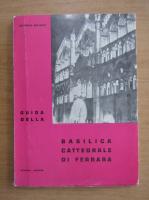 Anticariat: Guida della Basilica Cattedrale di Ferrara