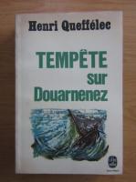 Anticariat: Henri Queffelec - Tempete sur Douarnenez