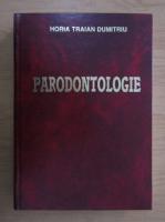 Horia Traian Dumitriu - Parodontologie