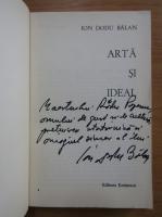 Anticariat: Ion Dodu Balan - Arta si ideal (cu autograful autorului)