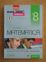 Anticariat: Ion Tudor - Matematica. Clasa a VIII-a, partea II
