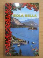 Anticariat: Isola Bella. Lago Maggiore (editie multilingva)