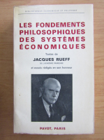 Jacques Rueff - Les fondements philosophiques des systemes economiques