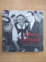 Anticariat: Jose Maria Otero - Alberto Grimaldi. El arte de producir con exito