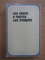 Anticariat: Les grecs a toutes les epoques (editie facsimil)