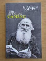 Lev Tolstoi - Din ce traiesc oamenii