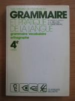 Anticariat: M. Obadia - Grammaire et Pratique de la Langue 4e. Grammaire, Vocabulaire, Orthographe