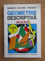 Anticariat: Maria Manescu - Geometrie descriptiva. Aplicatii (volumul 2)