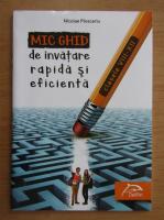 Anticariat: Nicolae Ploscariu - Mic ghid de invatare rapida si eficienta. Clasele VIII-XII
