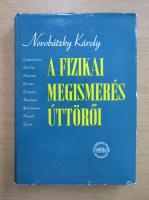 Anticariat: Novobatzky Karoly - A fizikai megismeres uttoroi