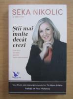 Anticariat: Seka Nikolic - Stii mai multe decat crezi. Cum sa-ti accesezi puterile super-subconstiente