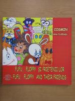 Anticariat: Smaranda Cosmin - Fufu, Floppy si prietenii lor