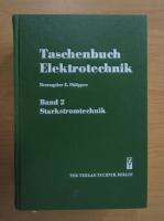 Anticariat: Taschenbuch Elektrotechnik, volumul 2. Starkstromtechnik
