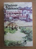 Anticariat: V. Vasilescu - Tuguiatii pamantului
