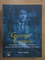 Anticariat: Vasile Doros - George Enescu in constelatia muzicii universale