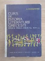 Anticariat: Adelina Piatkowski - Curs de istoria literaturii grecesti. Epoca Preclasica, sec. IX-VI i.e.n