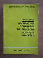 Adrian Fochi - Recherches comparees de folklore sud-est-europeen