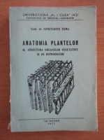 Anticariat: Constantin Toma - Anatomia plantelor, volumul 2. Structura organelor vegetative si de reproducere