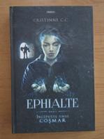 Cristinne C. C. - Ephialte, volumul 1. Inceputul unui cosmar