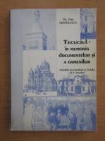 Dan Mihailescu - Tecuciul. In memoria documentelor si a oamenilor