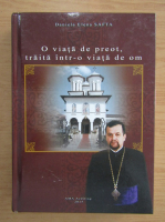 Anticariat: Daniela Elena Safta - O viata de preot, traita intr-o viata de om