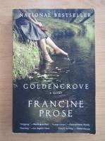 Anticariat: Francine Prose - Goldengrove