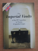 Anticariat: Gigi Beutler - The imperial vaults of the PP Capuchins in Viena