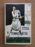 Anticariat: Goncz Lajos - A tenniszjatek iskolaja