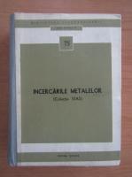 Anticariat: Incercarile metalelor