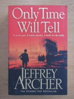 Anticariat: Jeffrey Archer - Only time will tell (volumul 1)