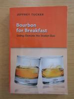 Jeffrey Tucker - Bourbon for breakfast