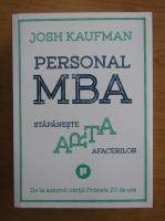 Anticariat: Josh Kaufman - Personal MBA. Stapaneste arta afacerilor