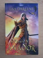 Lisa Darlent - Dragonii din Anador (volumul 1)