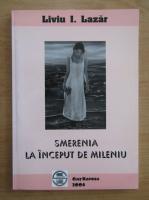 Anticariat: Liviu Lazar - Smerenia la inceput de mileniu (volumul 3)