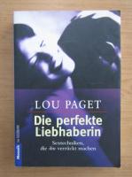 Anticariat: Lou Paget - Die perfekte Liebhaberin