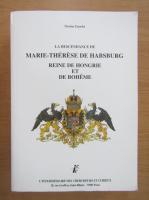 Anticariat: Nicolas Enache - La descendance de Marie-Therese de Habsburg. Reine de Hongrie et de Boheme