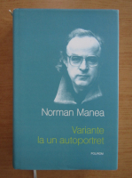 Anticariat: Norman Manea - Variante la un autoportret