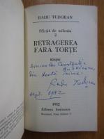 Anticariat: Radu Tudoran - Retragerea fara torte (cu autograful autorului)