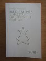 Anticariat: Sergej O. Prokofieff - Rudolf Steiner si maestrii crestinismului esoteric