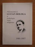 Vasile I. Rusu - Pedagogul Lucian Bologa si psihologia vietii religioase